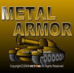 Metal armor